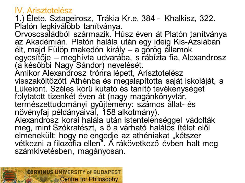 1.) Élete. Sztageirosz, Trákia Kr.e. 384 - Khalkisz, 322.