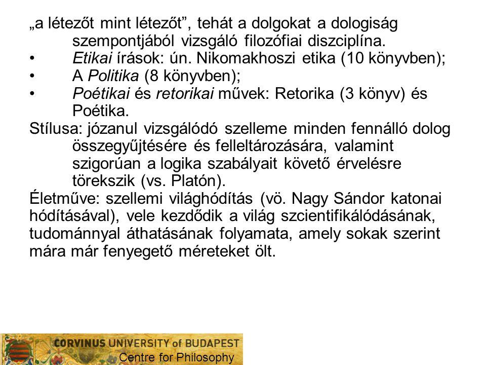 Etikai írások: ún. Nikomakhoszi etika (10 könyvben);