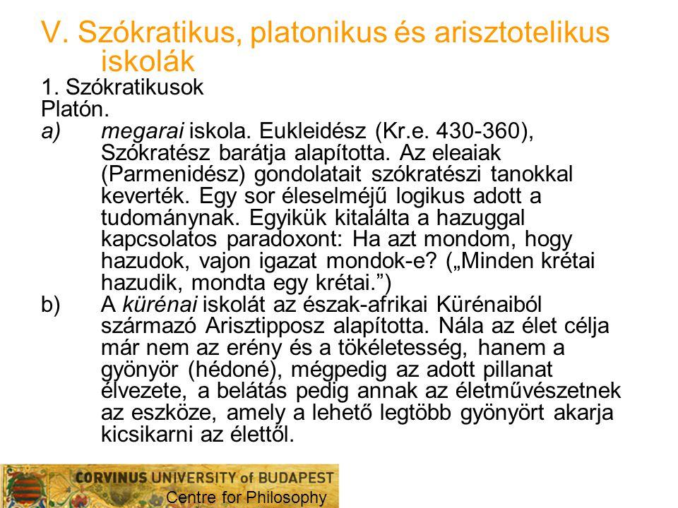 V. Szókratikus, platonikus és arisztotelikus iskolák