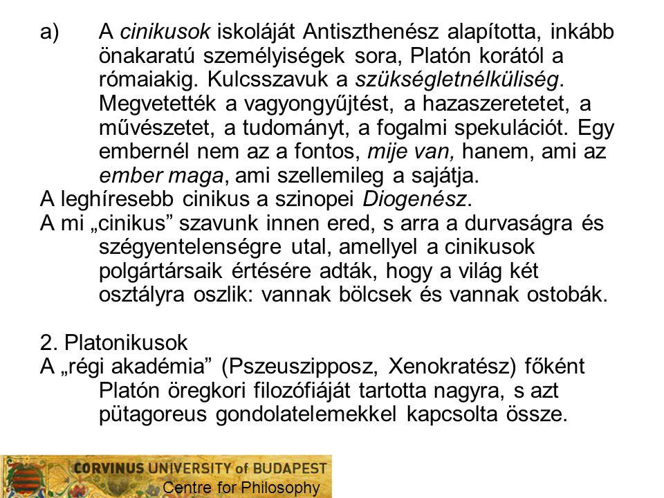 A leghíresebb cinikus a szinopei Diogenész.