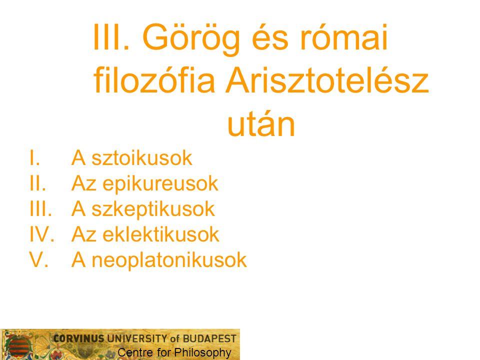 III. Görög és római filozófia Arisztotelész után