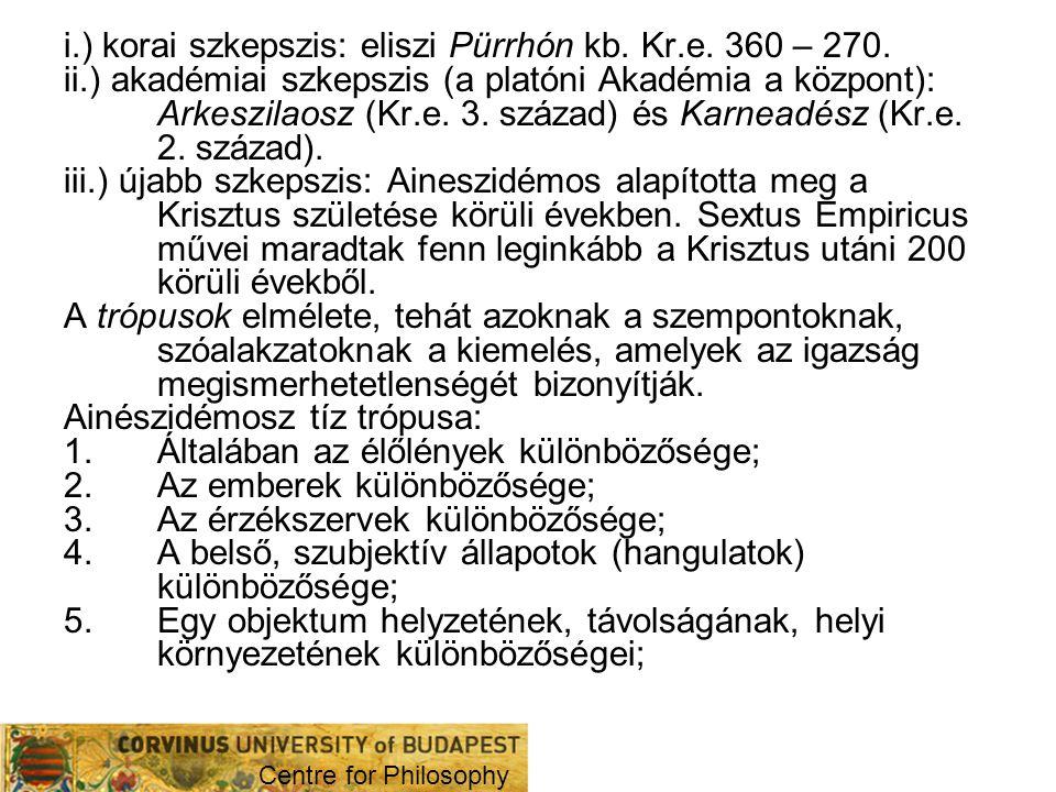 i.) korai szkepszis: eliszi Pürrhón kb. Kr.e. 360 – 270.