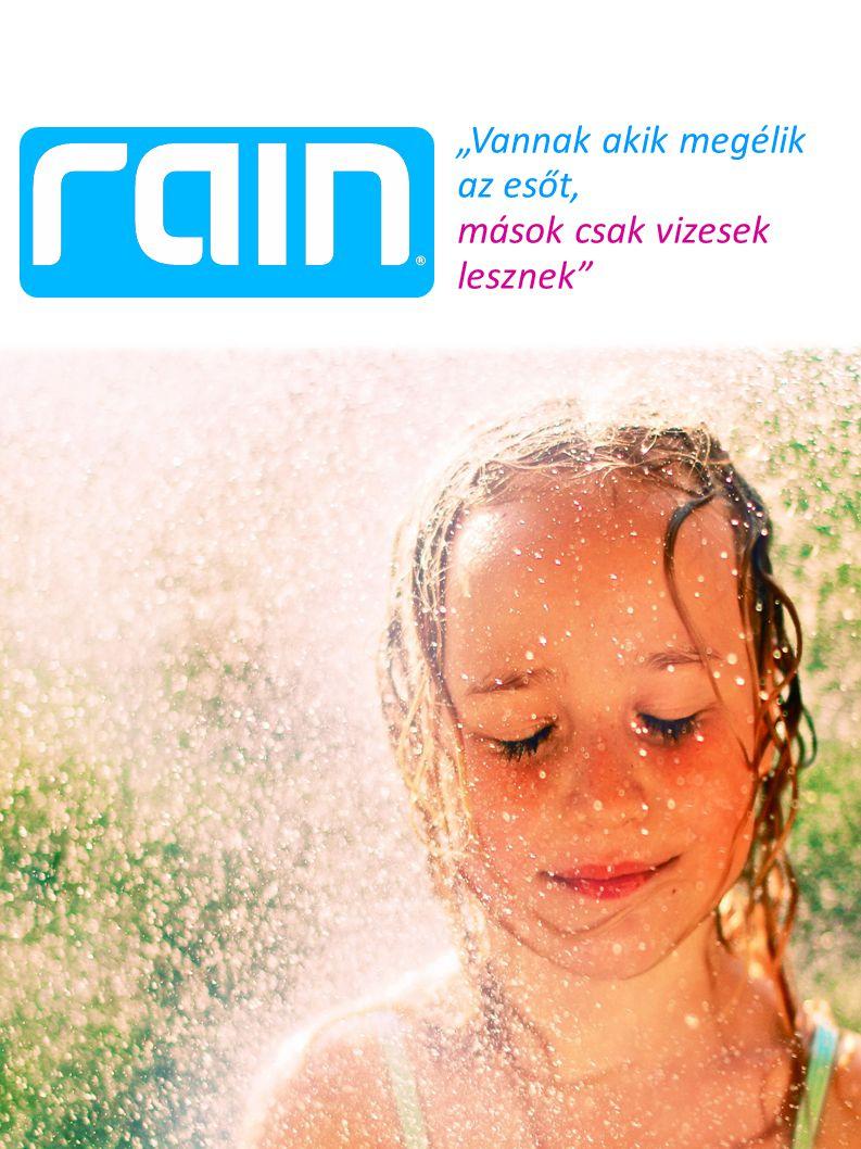 """""""Vannak akik megélik az esőt,"""