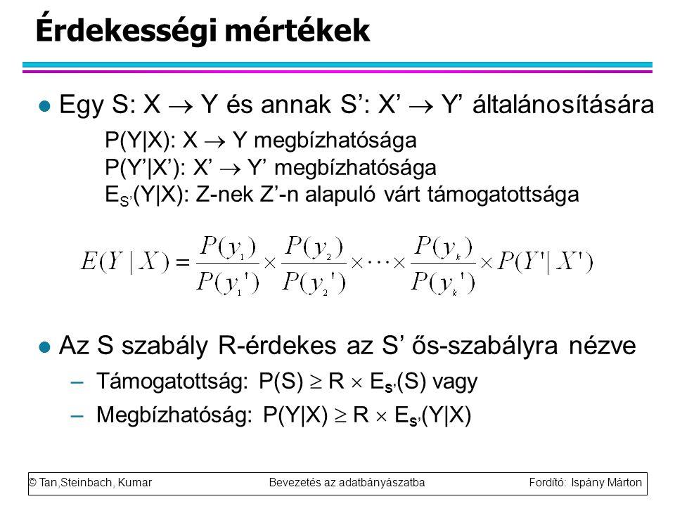Érdekességi mértékek Egy S: X  Y és annak S': X'  Y' általánosítására.