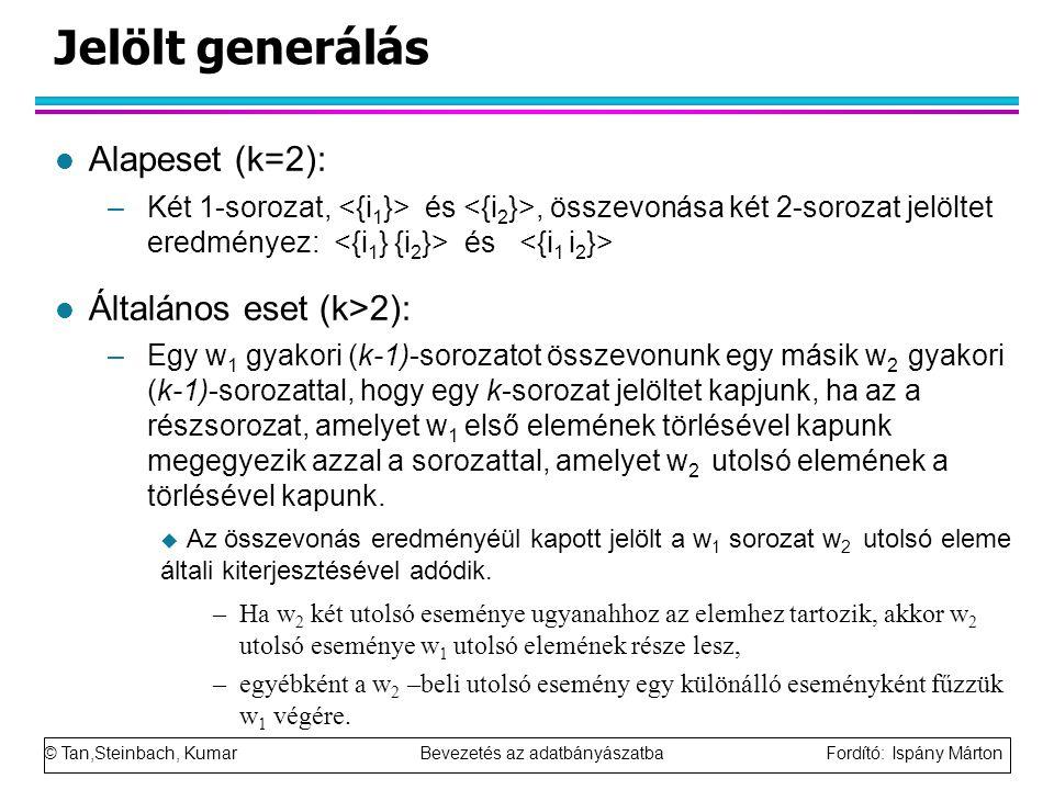 Jelölt generálás Alapeset (k=2): Általános eset (k>2):