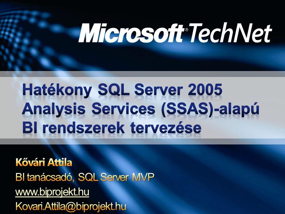 Hatékony SQL Server 2005 Analysis Services (SSAS)-alapú BI rendszerek tervezése