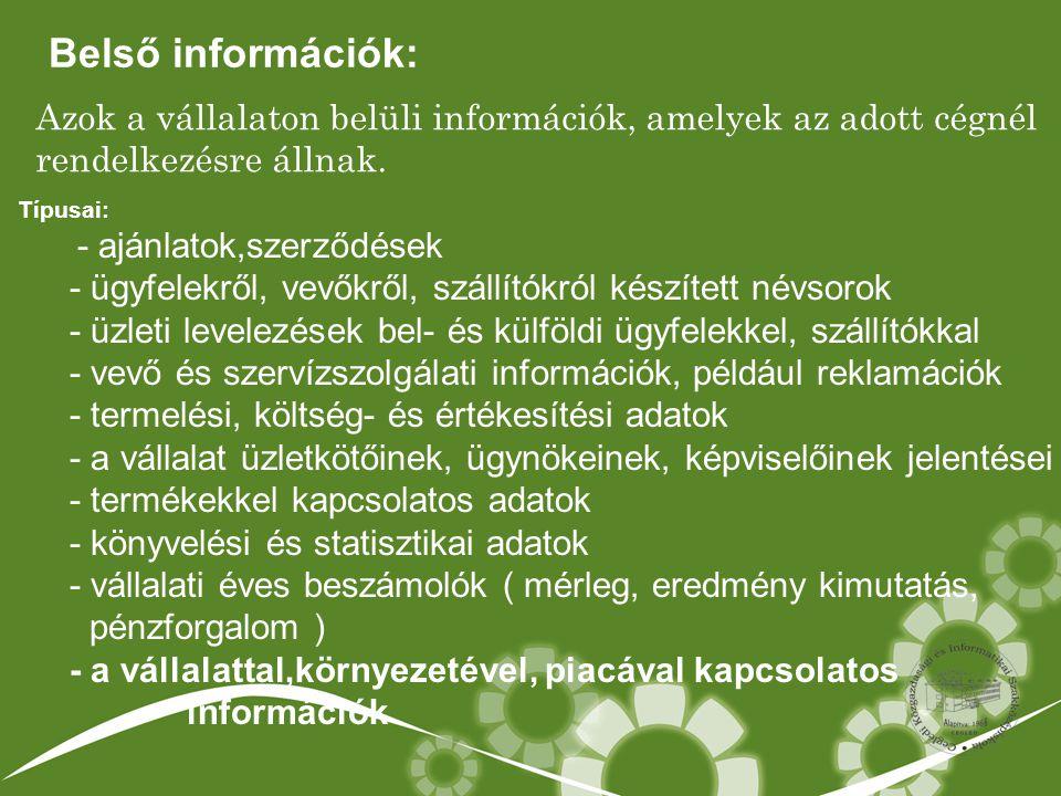 Belső információk: Azok a vállalaton belüli információk, amelyek az adott cégnél rendelkezésre állnak.