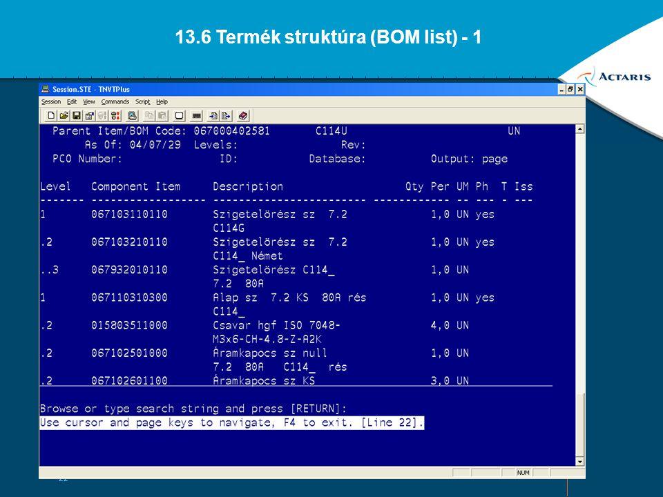 13.6 Termék struktúra (BOM list) - 1