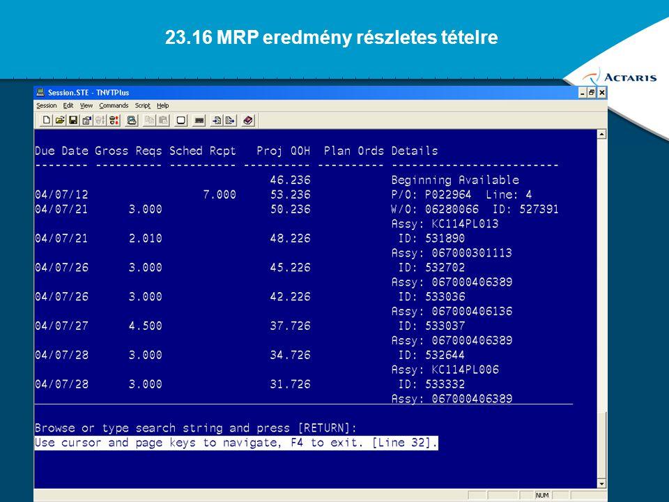 23.16 MRP eredmény részletes tételre