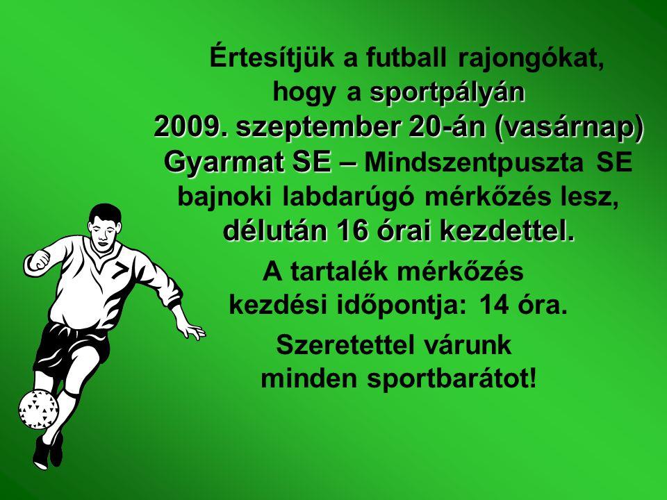 Értesítjük a futball rajongókat, hogy a sportpályán 2009