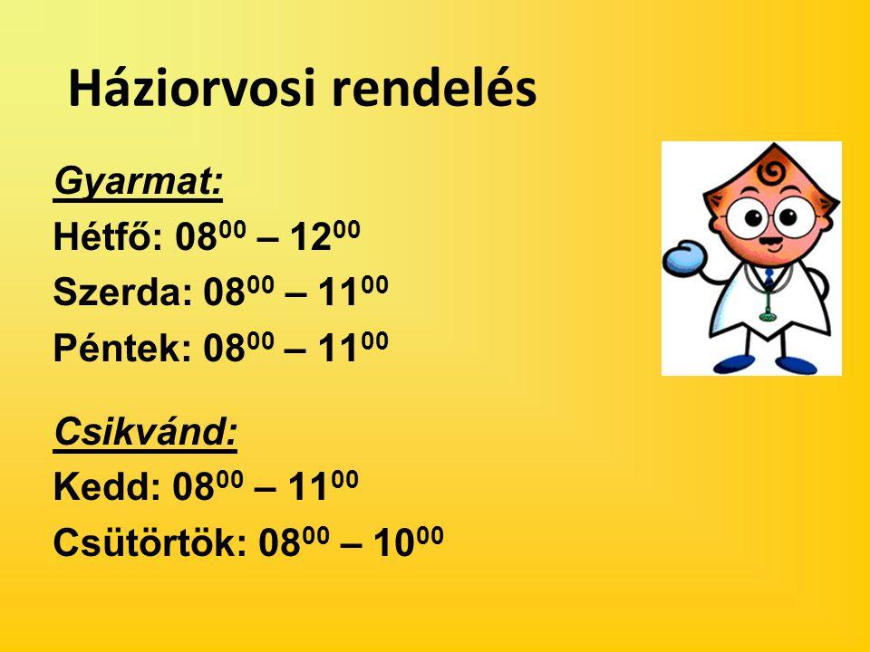 Háziorvosi rendelés Gyarmat: Hétfő: 0800 – 1200 Szerda: 0800 – 1100