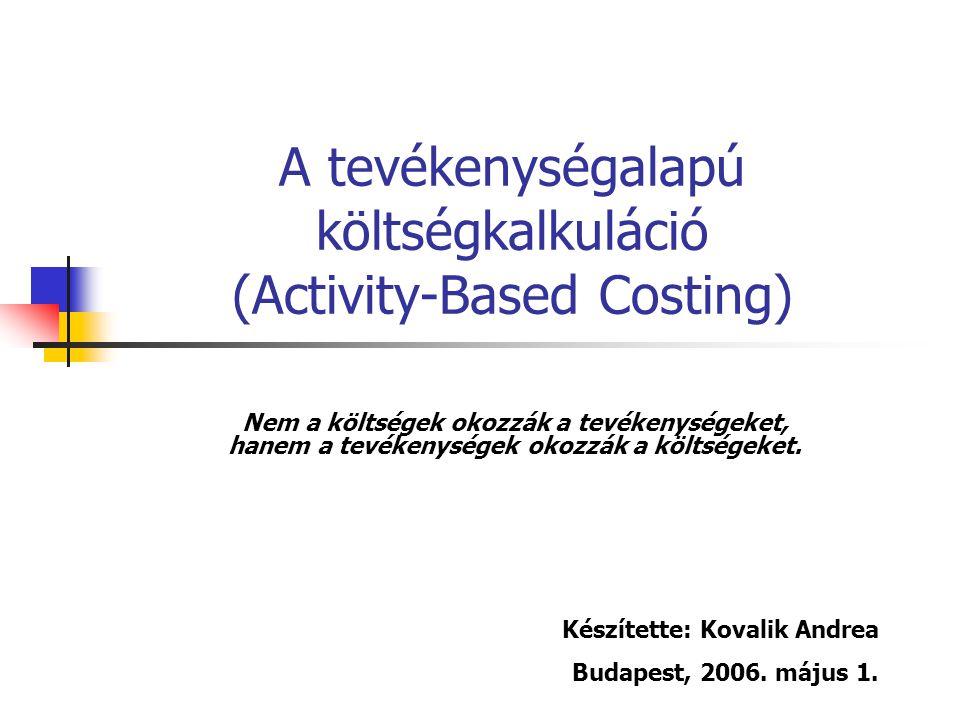 A tevékenységalapú költségkalkuláció (Activity-Based Costing)