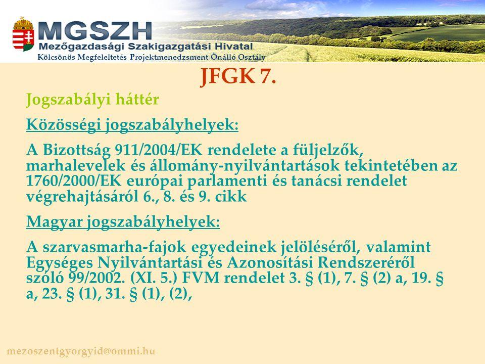 JFGK 7. Jogszabályi háttér Közösségi jogszabályhelyek:
