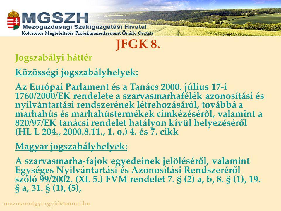 JFGK 8. Jogszabályi háttér Közösségi jogszabályhelyek: