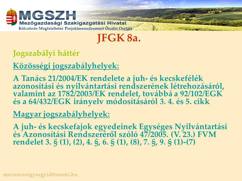 JFGK 8a. Jogszabályi háttér Közösségi jogszabályhelyek: