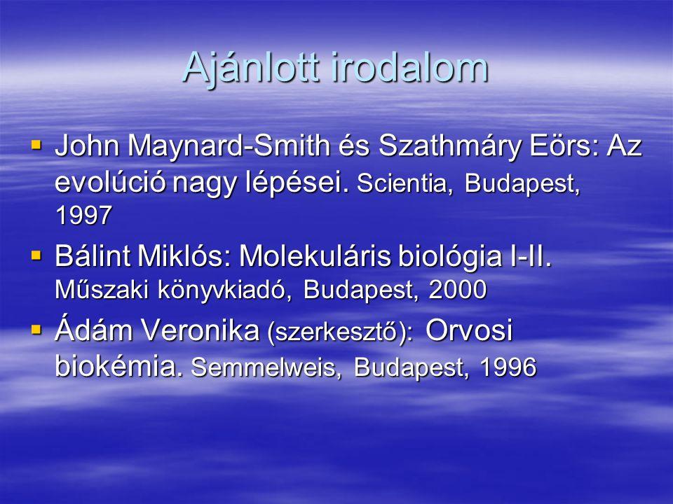 Ajánlott irodalom John Maynard-Smith és Szathmáry Eörs: Az evolúció nagy lépései. Scientia, Budapest, 1997.