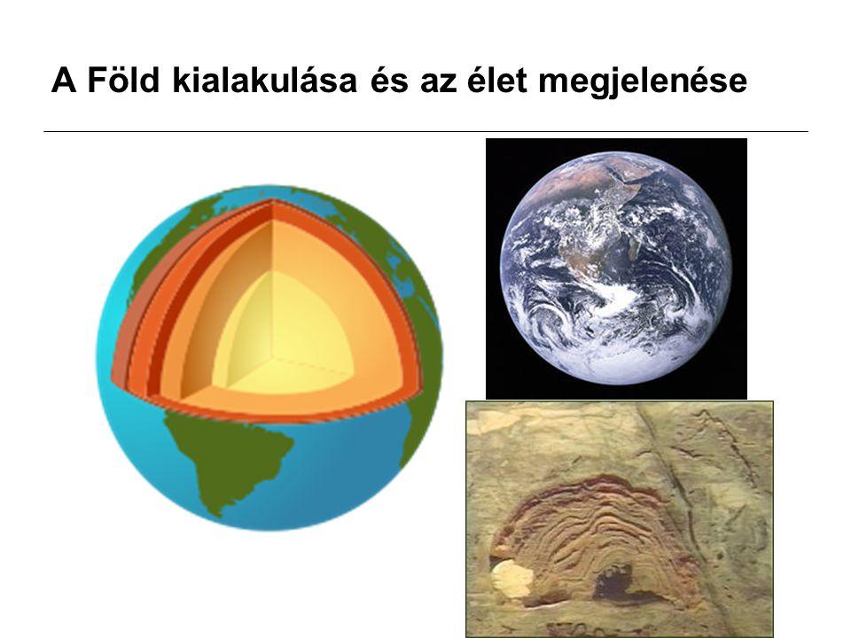 A Föld kialakulása és az élet megjelenése