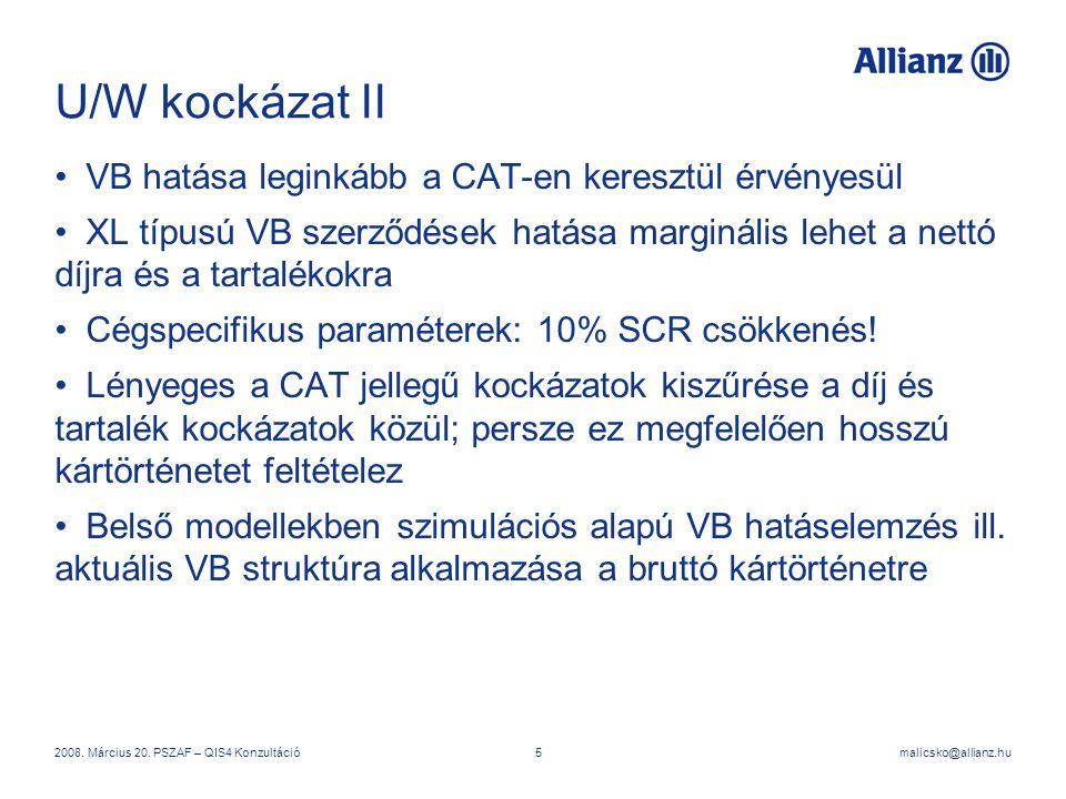 U/W kockázat II VB hatása leginkább a CAT-en keresztül érvényesül