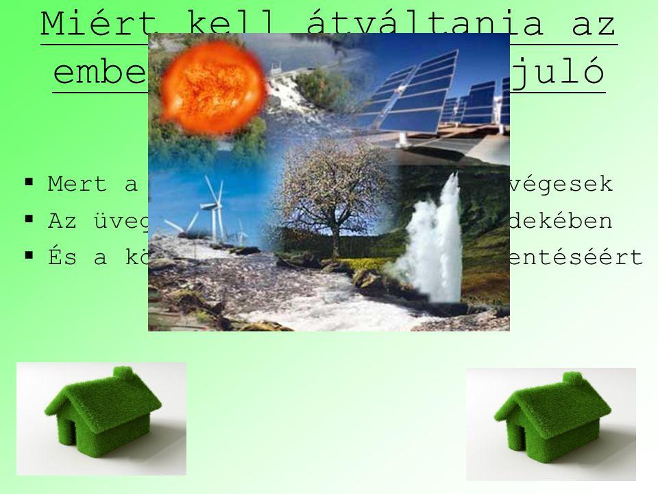 Miért kell átváltania az emberiségnek a megújuló energiákra