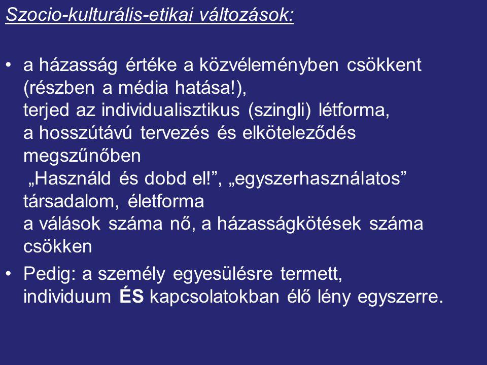 Szocio-kulturális-etikai változások:
