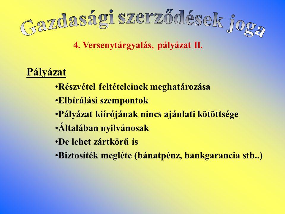 Gazdasági szerződések joga 4. Versenytárgyalás, pályázat II.