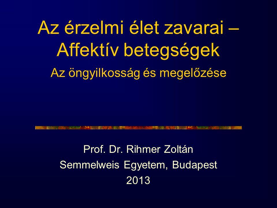 Prof. Dr. Rihmer Zoltán Semmelweis Egyetem, Budapest 2013