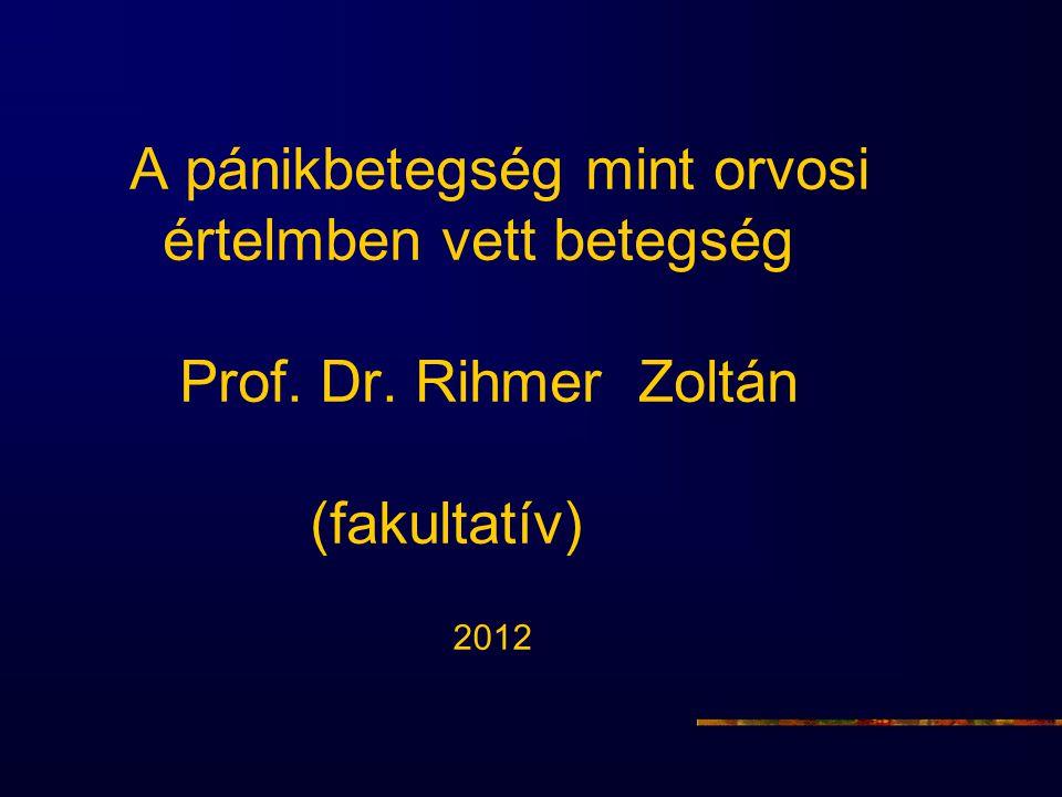 A pánikbetegség mint orvosi értelmben vett betegség Prof. Dr