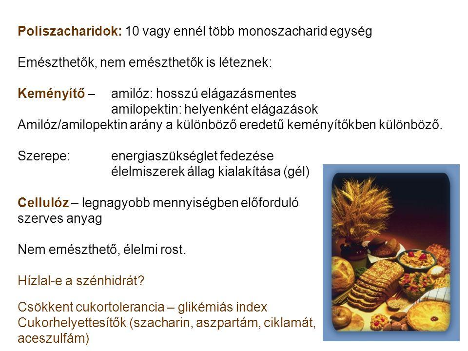 Poliszacharidok: 10 vagy ennél több monoszacharid egység