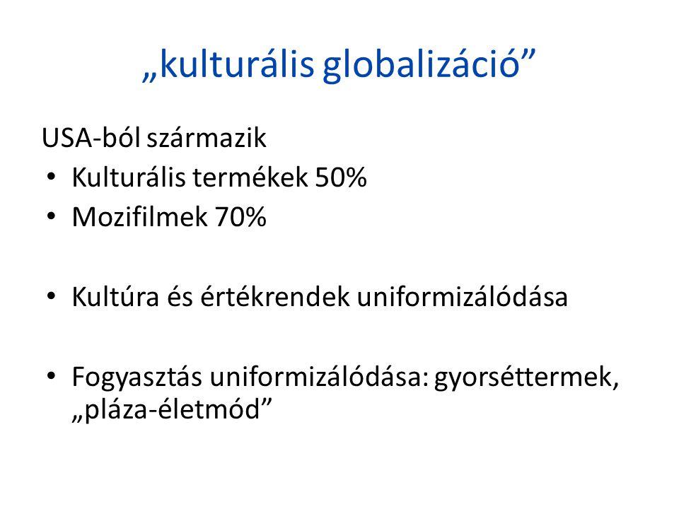 """""""kulturális globalizáció"""
