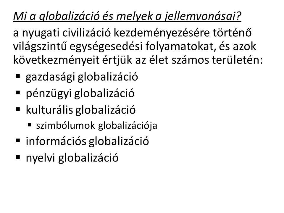 Mi a globalizáció és melyek a jellemvonásai