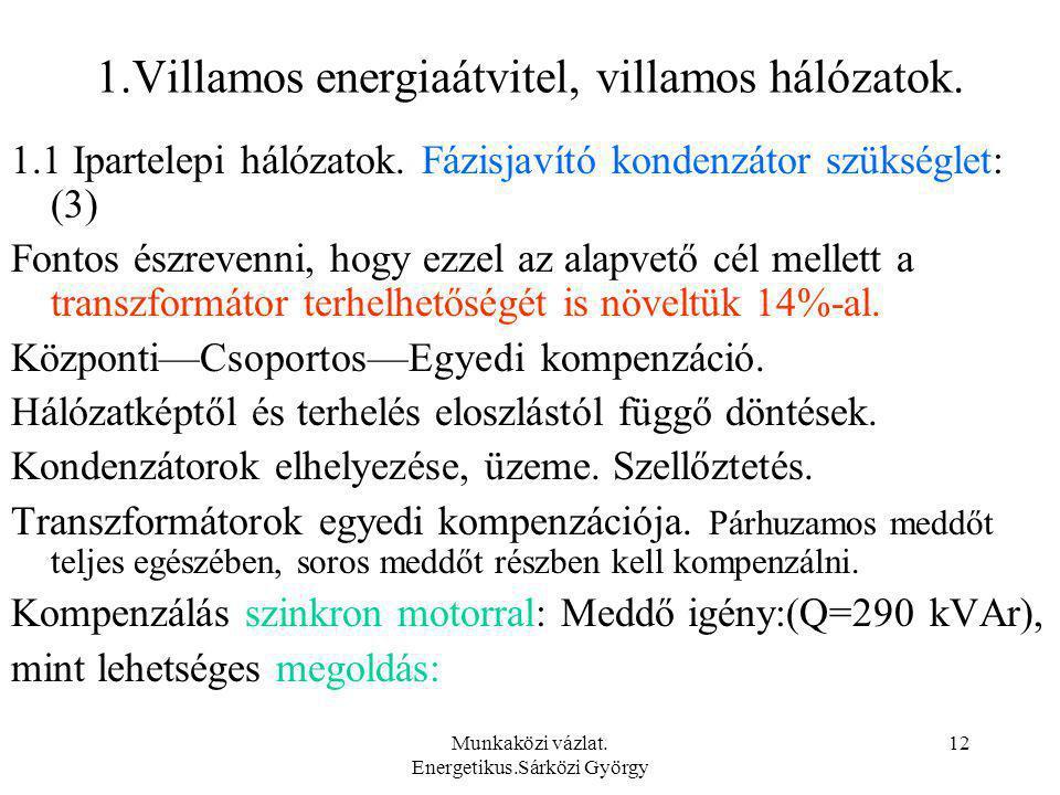 1.Villamos energiaátvitel, villamos hálózatok.