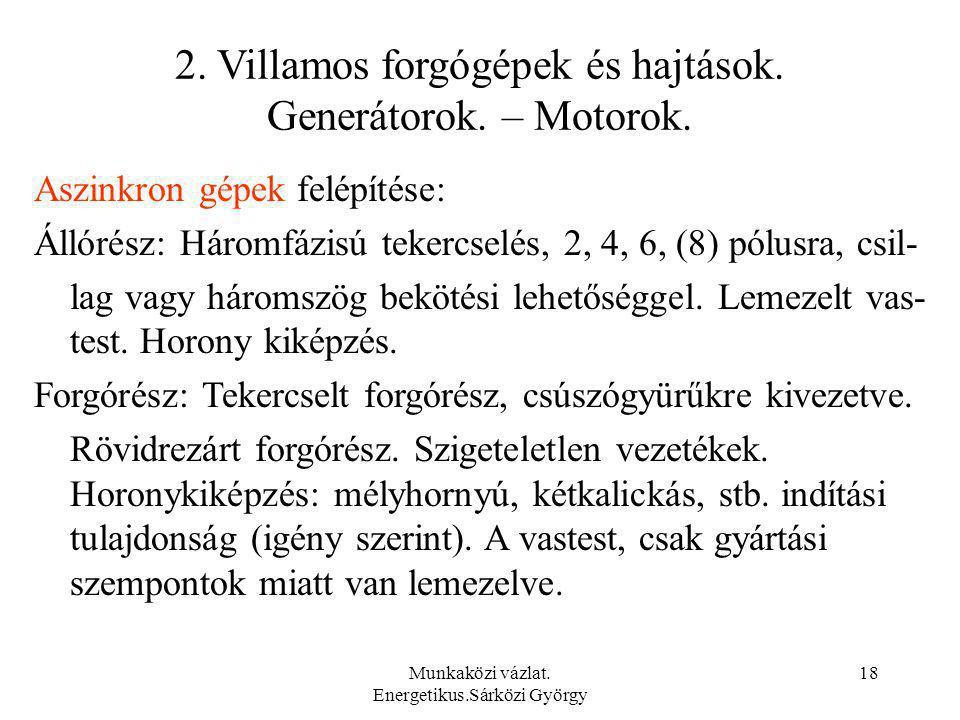 2. Villamos forgógépek és hajtások. Generátorok. – Motorok.