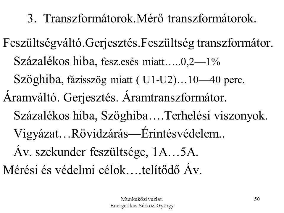 3. Transzformátorok.Mérő transzformátorok.