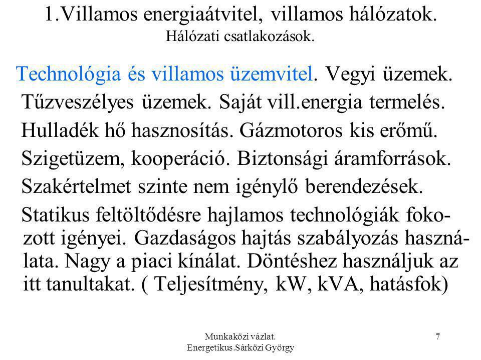 1.Villamos energiaátvitel, villamos hálózatok. Hálózati csatlakozások.