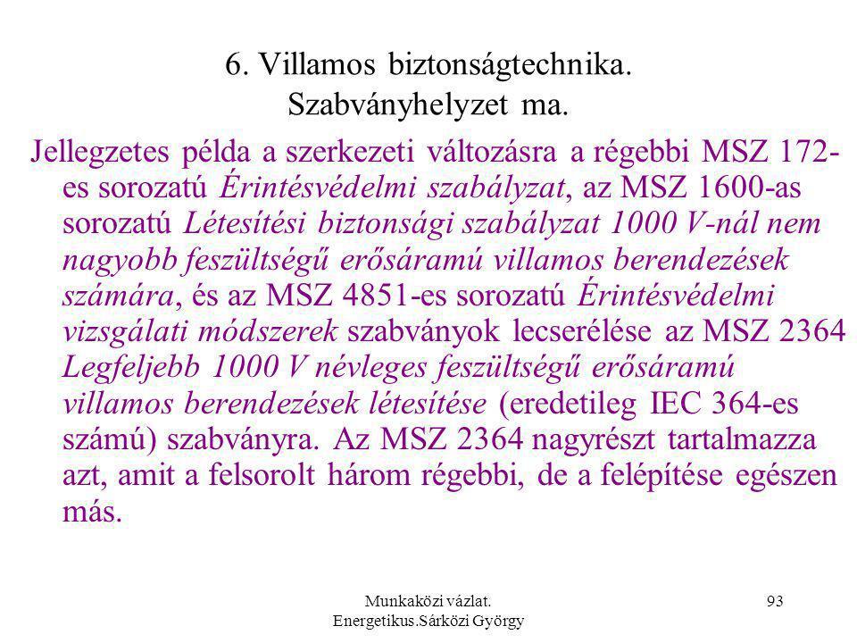 6. Villamos biztonságtechnika. Szabványhelyzet ma.