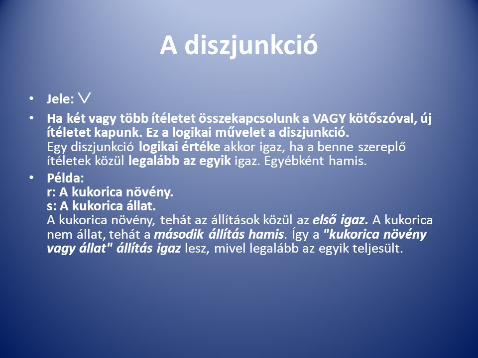 A diszjunkció Jele: 