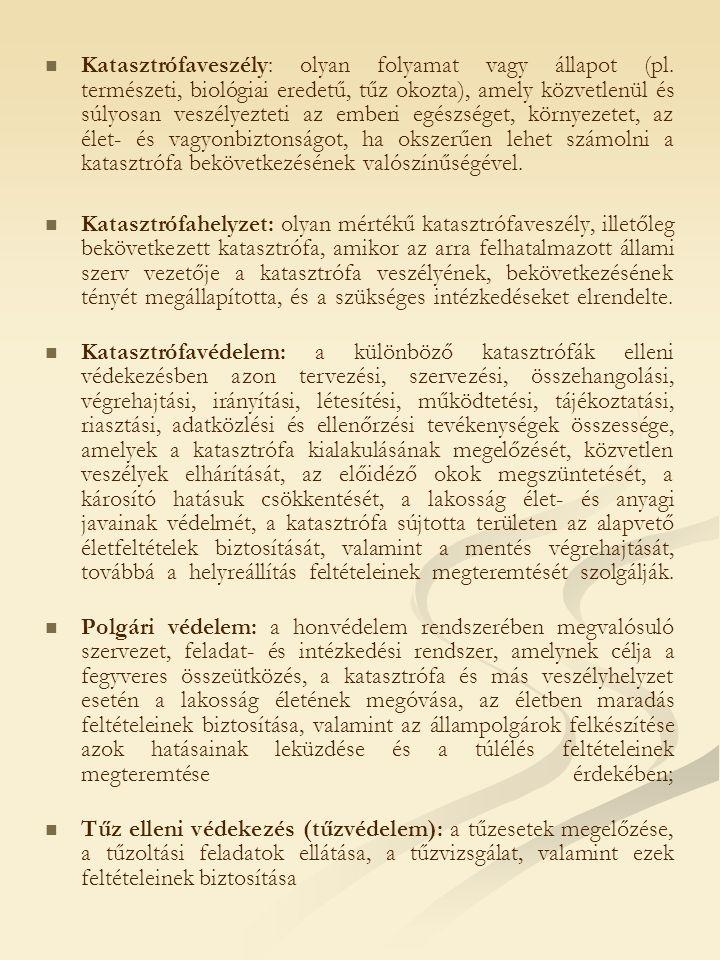 Katasztrófaveszély: olyan folyamat vagy állapot (pl