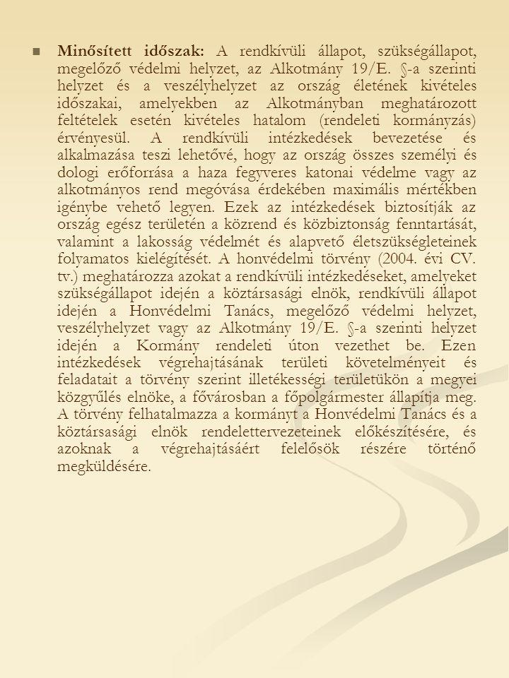 Minősített időszak: A rendkívüli állapot, szükségállapot, megelőző védelmi helyzet, az Alkotmány 19/E.