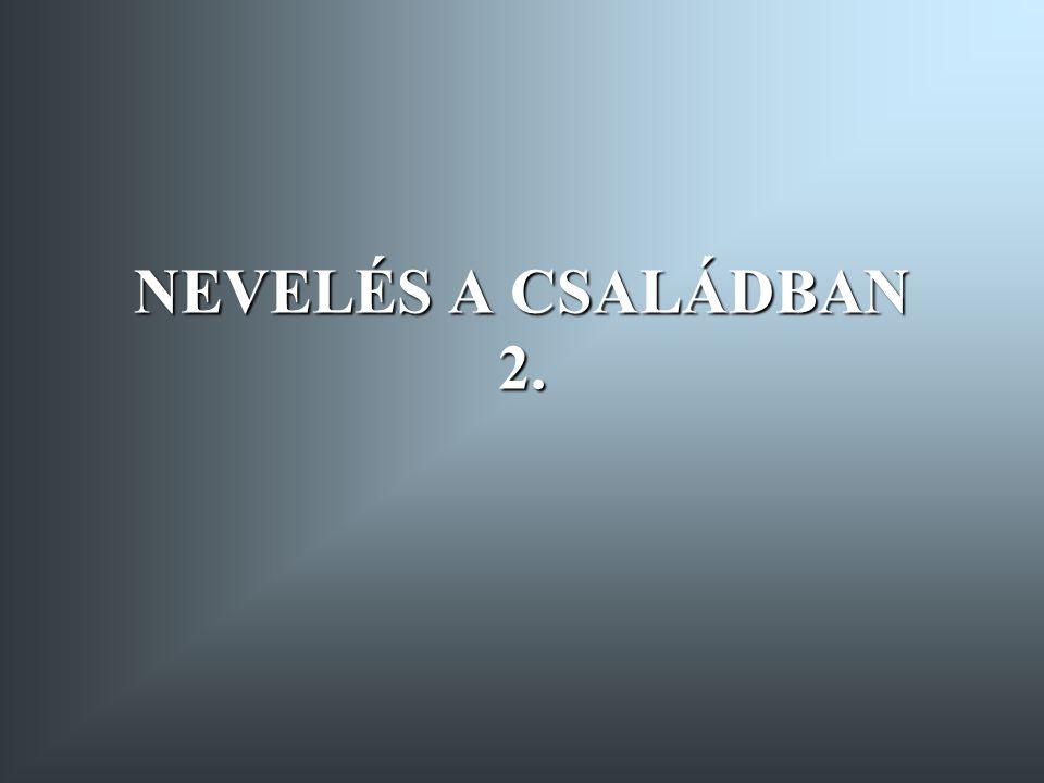 NEVELÉS A CSALÁDBAN 2.