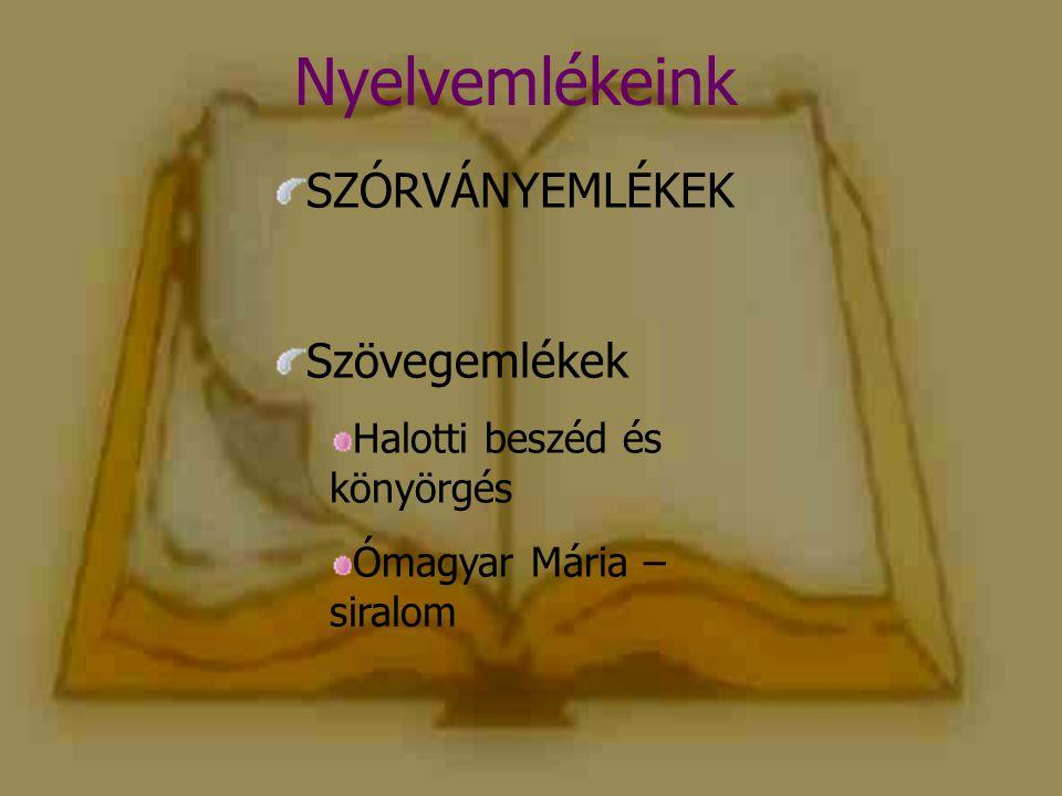 Nyelvemlékeink SZÓRVÁNYEMLÉKEK Szövegemlékek