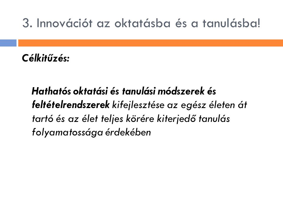 3. Innovációt az oktatásba és a tanulásba!