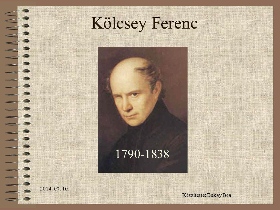 Kölcsey Ferenc 1790-1838 2017.04.04. Készítette: Bakay Bea