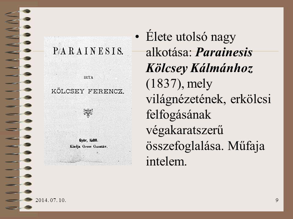 Élete utolsó nagy alkotása: Parainesis Kölcsey Kálmánhoz (1837), mely világnézetének, erkölcsi felfogásának végakaratszerű összefoglalása. Műfaja intelem.
