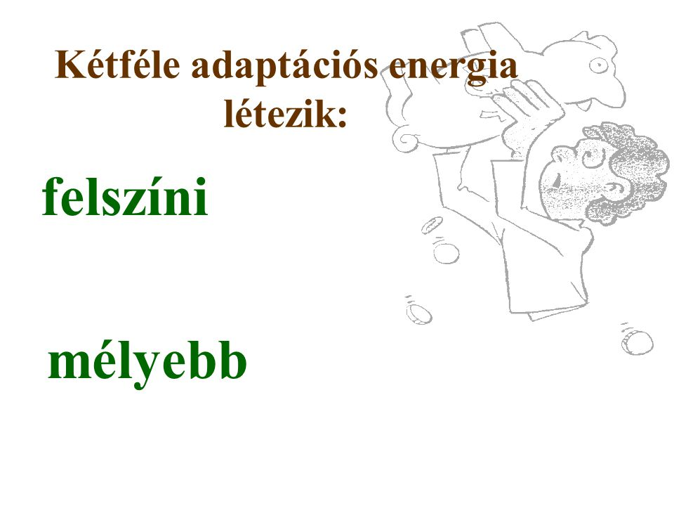 Kétféle adaptációs energia létezik: