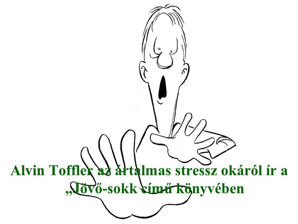 """Alvin Toffler az ártalmas stressz okáról ír a """"Jövő-sokk című könyvében"""