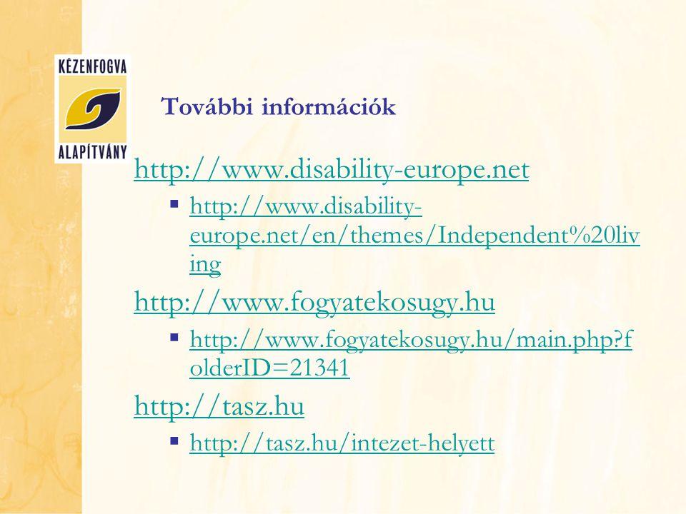 http://www.disability-europe.net http://www.fogyatekosugy.hu