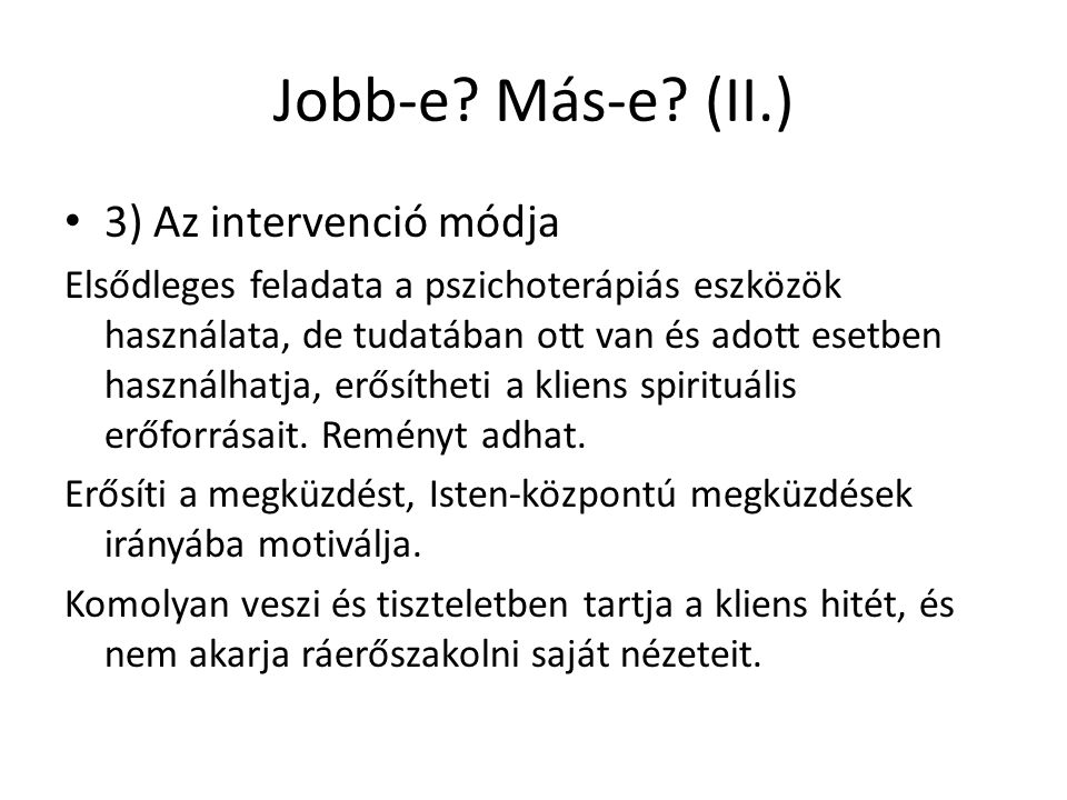 Jobb-e Más-e (II.) 3) Az intervenció módja