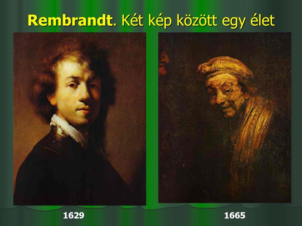 Rembrandt. Két kép között egy élet