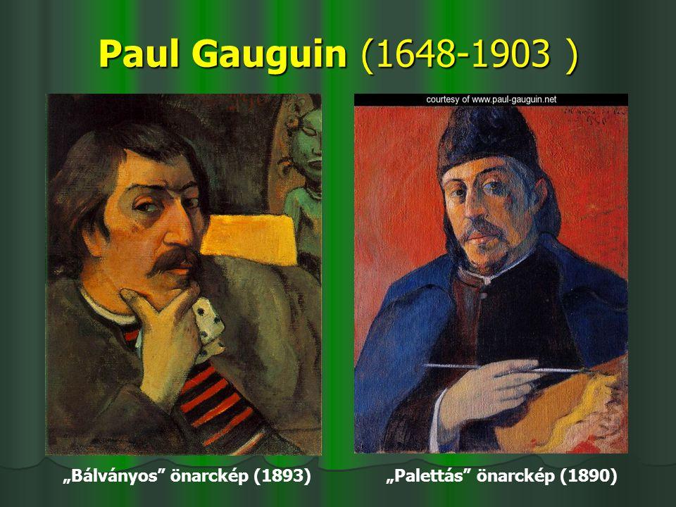 """Paul Gauguin (1648-1903 ) """"Bálványos önarckép (1893) """"Palettás önarckép (1890)"""