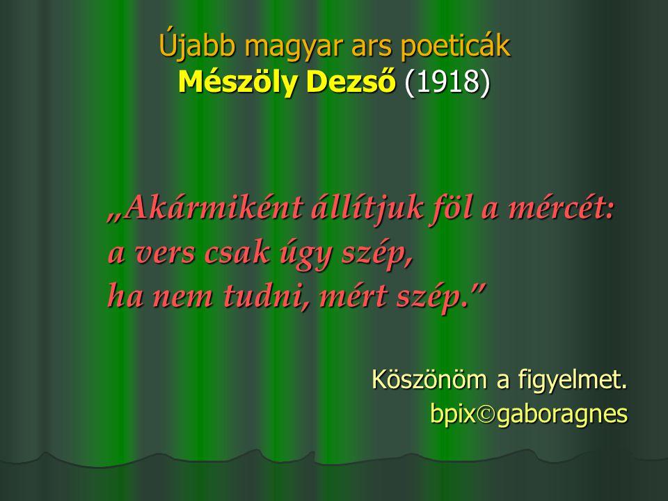 Újabb magyar ars poeticák Mészöly Dezső (1918)
